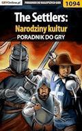 """The Settlers: Narodziny kultur - poradnik do gry - Robert """"ochtywzyciu"""" Frąc - ebook"""