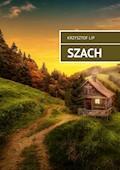 Szach - Krzysztof Lip - ebook