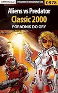 Aliens vs Predator Classic 2000 - poradnik do gry - Szymon Liebert - ebook