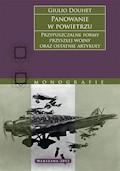 Panowanie w powietrzu. Przypuszczalne formy przyszłej wojny oraz ostatnie artykuły - Giulio Douhet - ebook