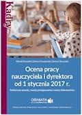 Ocena pracy nauczyciela i dyrektora od 1 stycznia 2017 r. - Michał Kowalski, Dariusz Dwojewski, Dariusz Skrzyński - ebook