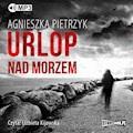 Urlop nad morzem - Agnieszka Pietrzyk - audiobook