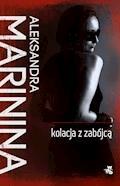 Kolacja z zabójcą - Aleksandra Marinina - ebook + audiobook