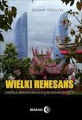 Wielki renesans. Chińska transformacja i jej konsekwencje - Bogdan Góralczyk - ebook