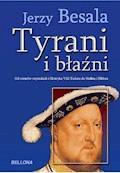 Tyrani i błaźni - Jerzy Besala - ebook
