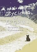 Życie toloteria - Sergiusz Urbanowicz - ebook