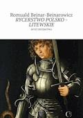 Rycerstwo polsko-litewskie - Romuald Bejnar-Bejnarowicz - ebook