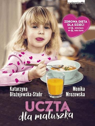 Uczta Dla Maluszka Katarzyna Blazejewska Stuhr Monika Mrozowska