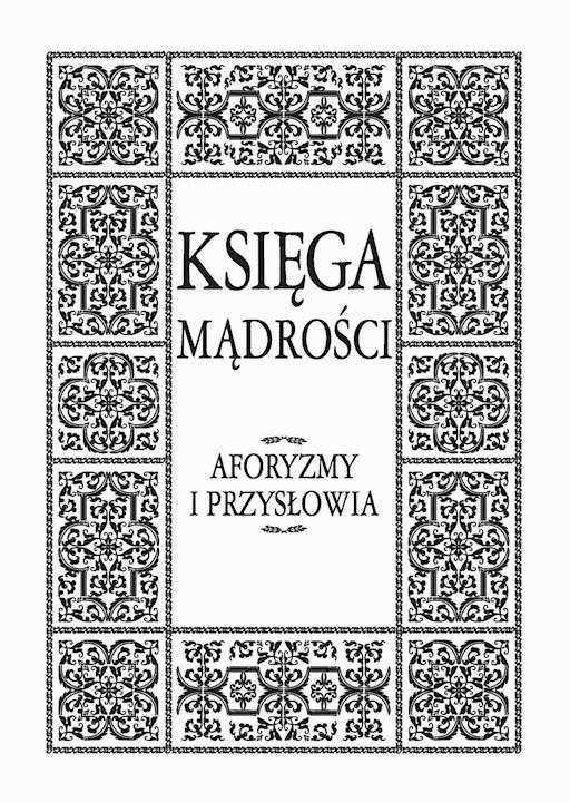 Księga Mądrości Aforyzmy I Przysłowia Tomasz Illg Jacek