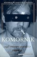 Komornik, czyli śmieszna opowieść o emigracji - Tomek Cze - ebook