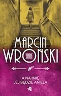A na imię jej będzie Aniela - Marcin Wroński - ebook + audiobook