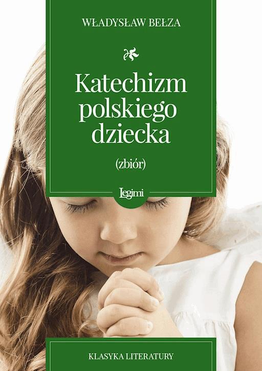Katechizm Polskiego Dziecka Władysław Bełza Ebook