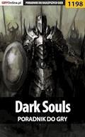 Dark Souls - poradnik do gry - Szymon Liebert - ebook