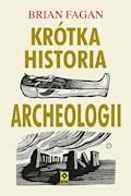 Krótka historia archeologii - Brian Fagan - ebook