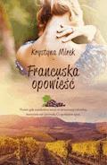 Francuska opowieść - Krystyna Mirek - ebook