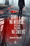 Czas na miłość, czas na śmierć - Agnieszka Pietrzyk - ebook + audiobook
