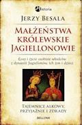 Małżeństwa królewskie. Jagiellonowie - Jerzy Besala - ebook