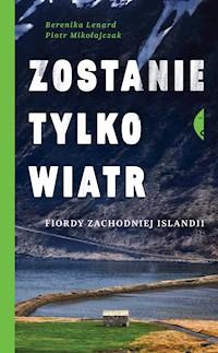 Zostanie Tylko Wiatr Fiordy Zachodniej Islandii Berenika