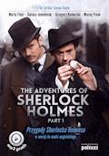 The Adventures of Sherlock Holmes (part I). Przygody Sherlocka Holmesa w wersji do nauki angielskiego - Arthur Conan Doyle, Marta Fihel, Dariusz Jemielniak - ebook