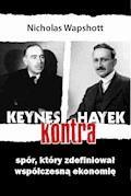 Keynes kontra Hayek. Spór, który zdefiniował współczesną ekonomię. - Nicholas Wapshott - ebook