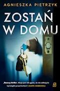 Zostań w domu - Agnieszka Pietrzyk - ebook