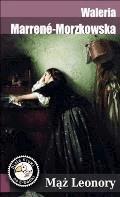 Mąż Leonory - Waleria Marrene-Morzkowska - ebook