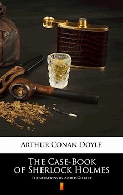 The Casebook Of Sherlock Holmes Ebook
