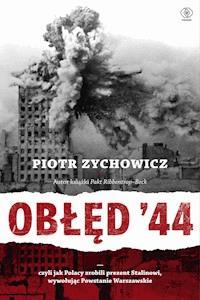 11154e2c37e99e Czyli jak Polacy zrobili prezent Stalinowi, wywołując Powstanie Warszawskie  ebook
