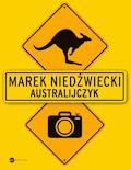 Australijczyk - Marek Niedźwiecki - ebook