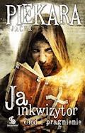 Ja inkwizytor. Głód i pragnienie - Jacek Piekara - ebook