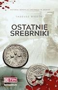 Ostatnie srebrniki - Tadeusz Biedzki - ebook + audiobook