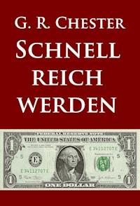 Schnell Reich Werden G R Chester Ebook Legimi Online
