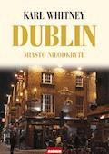 Dublin. Miasto nieodkryte - Karl Whitney - ebook
