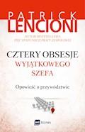 Cztery obsesje wyjątkowego szefa. Opowieść o przywództwie - Patrick Lencioni - ebook + audiobook