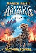 Spirit Animals. Upadek bestii. Spalona ziemia. T. 2 - Victoria Schwab - ebook