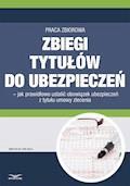 Zbiegi tytułów do ubezpieczeń – jak prawidłowo ustalić obowiązek ubezpieczeń z tytułu umowy zlecenia - Opracowanie zbiorowe - ebook