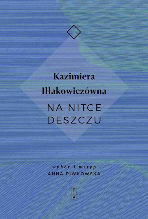 Na Nitce Deszczu Kazimiera Iłłakowiczówna Ebook Legimi