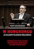 W Hongkongu. Za kulisami polskiego parlamentu - Piotr Gadzinowski - ebook