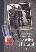 Zośka i Parasol. Opowieść o niektórych ludziach i niektórych akcjach dwóch batalionów harcerskich - Aleksander Kamiński - ebook