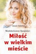 Miłość w wielkim mieście - Jessie Valetta - ebook