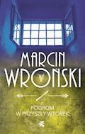 Pogrom w przyszły wtorek - Marcin Wroński - ebook + audiobook
