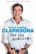 Świat według Clarksona. Tak jak mówiłem - Jeremy Clarkson - ebook