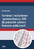 Terminarz rachunkowo - sprawozdawczy 2015 - Piotr Wieczorek - ebook