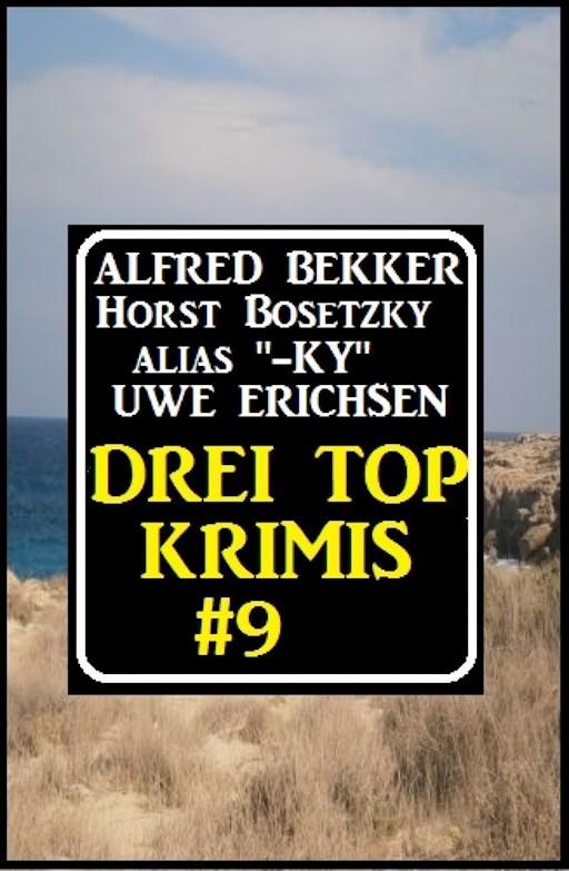 Drei Top Krimis 9 Alfred Bekker Darmowy Ebook Legimi