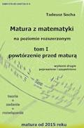 Matura z matematyki na poziomie rozszerzonym. Tom I - Tadeusz Socha - ebook