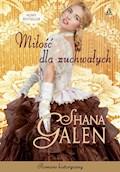 Miłość dla zuchwałych - Shana Galen - ebook