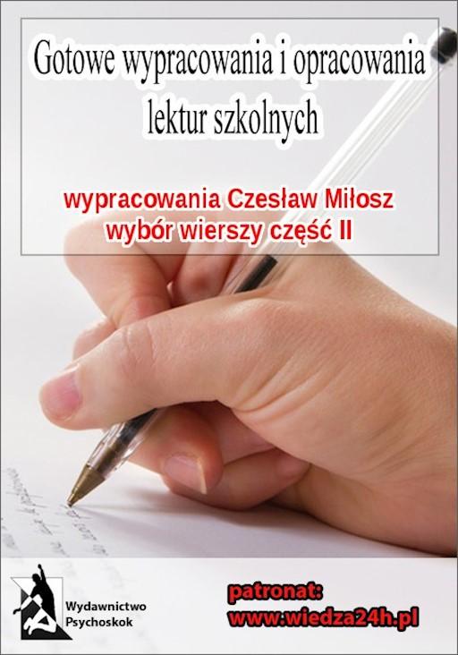 Wypracowania Czesław Miłosz Wybór Wierszy Część Ii Praca