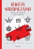 Rewizja nadzwyczajna. Skazy na królach i inne historie - Jerzy Besala - ebook