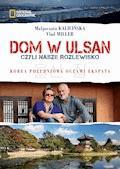 Dom w Ulsan - Małgorzata Kalicińska, Vlad Miller - ebook