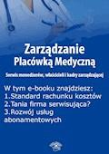 Zarządzanie Placówką Medyczną. Serwis menedżerów, właścicieli i kadry zarządzającej, wydanie listopad 2015 r. - Anna Rubinkowska - ebook
